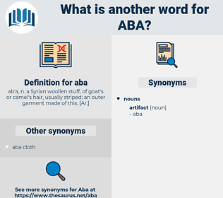 aba, synonym aba, another word for aba, words like aba, thesaurus aba