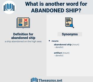 abandoned ship, synonym abandoned ship, another word for abandoned ship, words like abandoned ship, thesaurus abandoned ship