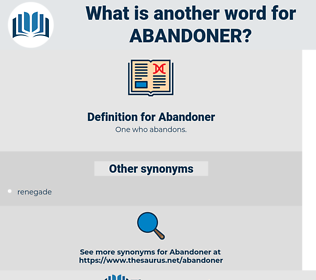 Abandoner, synonym Abandoner, another word for Abandoner, words like Abandoner, thesaurus Abandoner