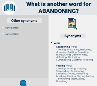 Abandoning, synonym Abandoning, another word for Abandoning, words like Abandoning, thesaurus Abandoning