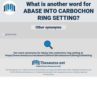 abase into carbochon ring setting, synonym abase into carbochon ring setting, another word for abase into carbochon ring setting, words like abase into carbochon ring setting, thesaurus abase into carbochon ring setting