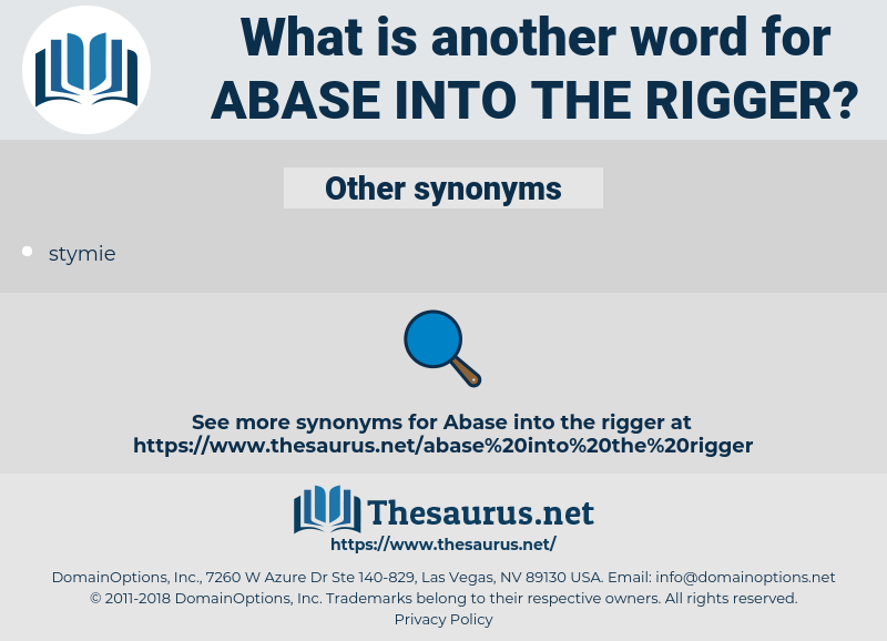 abase into the rigger, synonym abase into the rigger, another word for abase into the rigger, words like abase into the rigger, thesaurus abase into the rigger