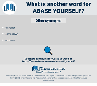 abase yourself, synonym abase yourself, another word for abase yourself, words like abase yourself, thesaurus abase yourself