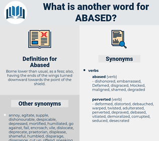 Abased, synonym Abased, another word for Abased, words like Abased, thesaurus Abased