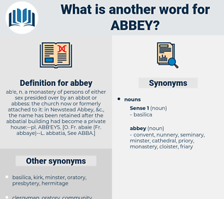 abbey, synonym abbey, another word for abbey, words like abbey, thesaurus abbey