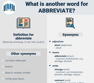 abbreviate, synonym abbreviate, another word for abbreviate, words like abbreviate, thesaurus abbreviate