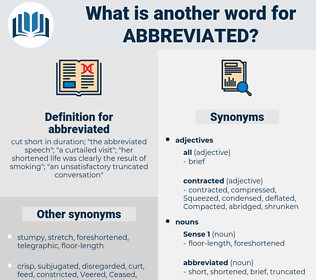 abbreviated, synonym abbreviated, another word for abbreviated, words like abbreviated, thesaurus abbreviated