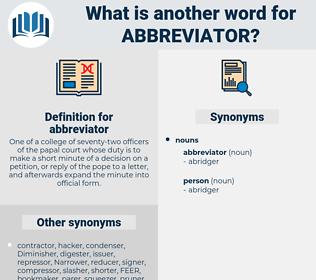 abbreviator, synonym abbreviator, another word for abbreviator, words like abbreviator, thesaurus abbreviator