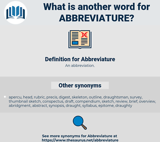 Abbreviature, synonym Abbreviature, another word for Abbreviature, words like Abbreviature, thesaurus Abbreviature