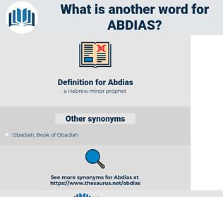 Abdias, synonym Abdias, another word for Abdias, words like Abdias, thesaurus Abdias