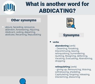 Abdicating, synonym Abdicating, another word for Abdicating, words like Abdicating, thesaurus Abdicating