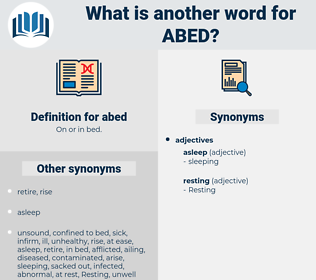 abed, synonym abed, another word for abed, words like abed, thesaurus abed