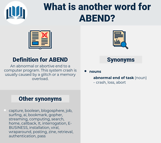 ABEND, synonym ABEND, another word for ABEND, words like ABEND, thesaurus ABEND