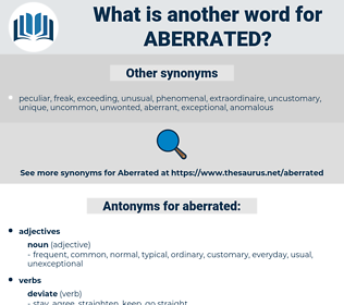 aberrated, synonym aberrated, another word for aberrated, words like aberrated, thesaurus aberrated