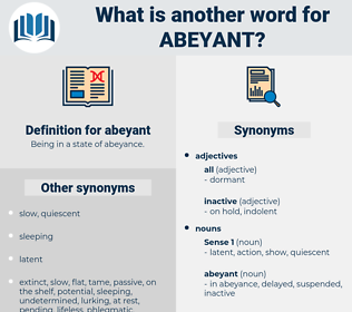 abeyant, synonym abeyant, another word for abeyant, words like abeyant, thesaurus abeyant
