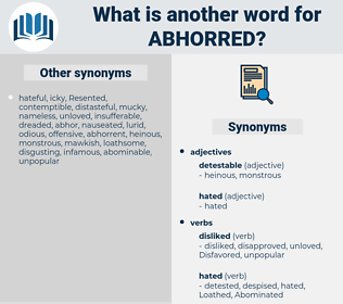 Abhorred, synonym Abhorred, another word for Abhorred, words like Abhorred, thesaurus Abhorred