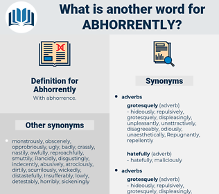 Abhorrently, synonym Abhorrently, another word for Abhorrently, words like Abhorrently, thesaurus Abhorrently