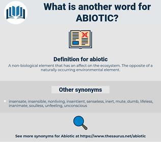 abiotic, synonym abiotic, another word for abiotic, words like abiotic, thesaurus abiotic