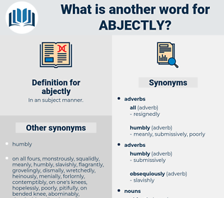 abjectly, synonym abjectly, another word for abjectly, words like abjectly, thesaurus abjectly