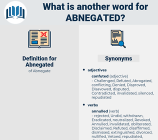 Abnegated, synonym Abnegated, another word for Abnegated, words like Abnegated, thesaurus Abnegated