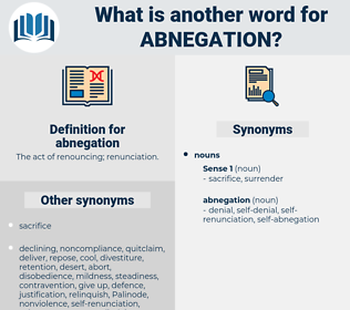 abnegation, synonym abnegation, another word for abnegation, words like abnegation, thesaurus abnegation