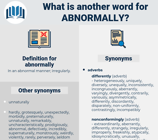 abnormally, synonym abnormally, another word for abnormally, words like abnormally, thesaurus abnormally
