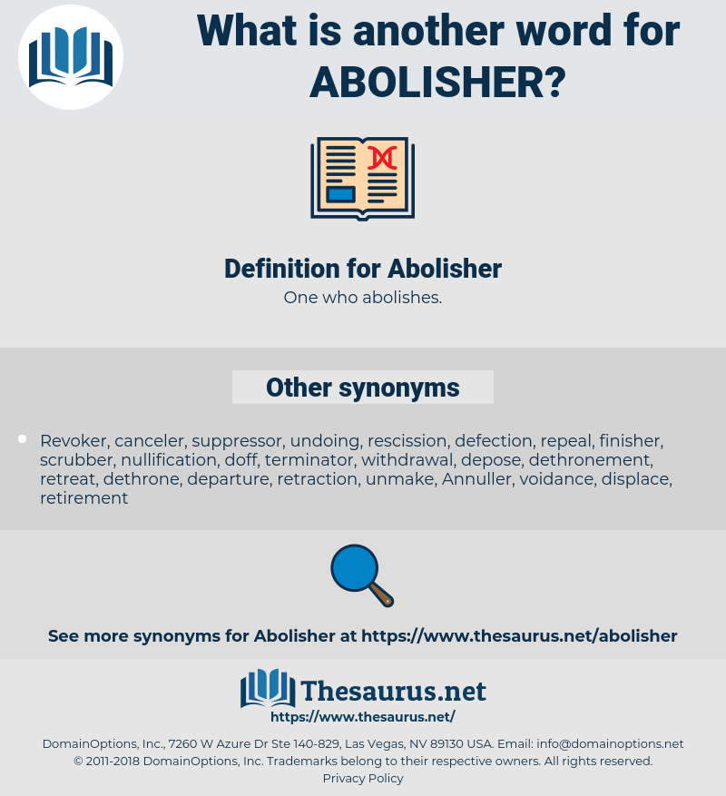 Abolisher, synonym Abolisher, another word for Abolisher, words like Abolisher, thesaurus Abolisher