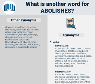 abolishes, synonym abolishes, another word for abolishes, words like abolishes, thesaurus abolishes