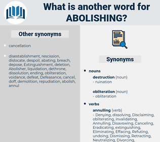 Abolishing, synonym Abolishing, another word for Abolishing, words like Abolishing, thesaurus Abolishing