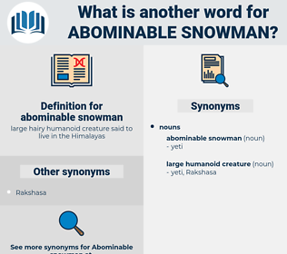 abominable snowman, synonym abominable snowman, another word for abominable snowman, words like abominable snowman, thesaurus abominable snowman