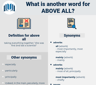 above all, synonym above all, another word for above all, words like above all, thesaurus above all