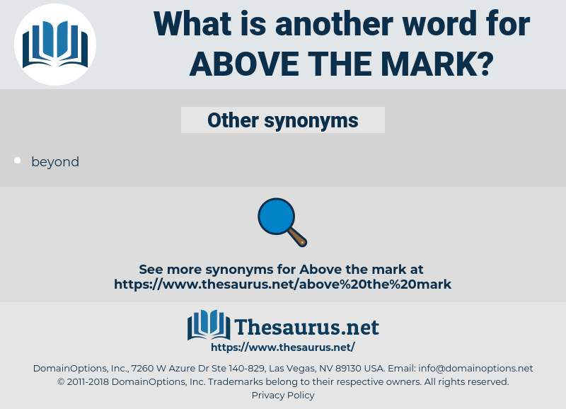 above the mark, synonym above the mark, another word for above the mark, words like above the mark, thesaurus above the mark