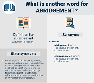 abridgement, synonym abridgement, another word for abridgement, words like abridgement, thesaurus abridgement