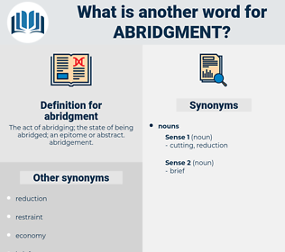 abridgment, synonym abridgment, another word for abridgment, words like abridgment, thesaurus abridgment