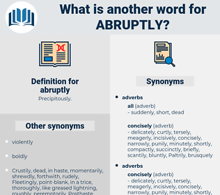 abruptly, synonym abruptly, another word for abruptly, words like abruptly, thesaurus abruptly