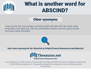 Abscind, synonym Abscind, another word for Abscind, words like Abscind, thesaurus Abscind