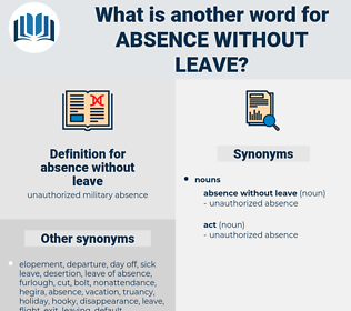 absence without leave, synonym absence without leave, another word for absence without leave, words like absence without leave, thesaurus absence without leave