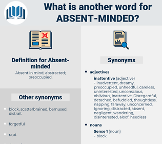 Absent-minded, synonym Absent-minded, another word for Absent-minded, words like Absent-minded, thesaurus Absent-minded