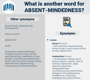 absent-mindedness, synonym absent-mindedness, another word for absent-mindedness, words like absent-mindedness, thesaurus absent-mindedness