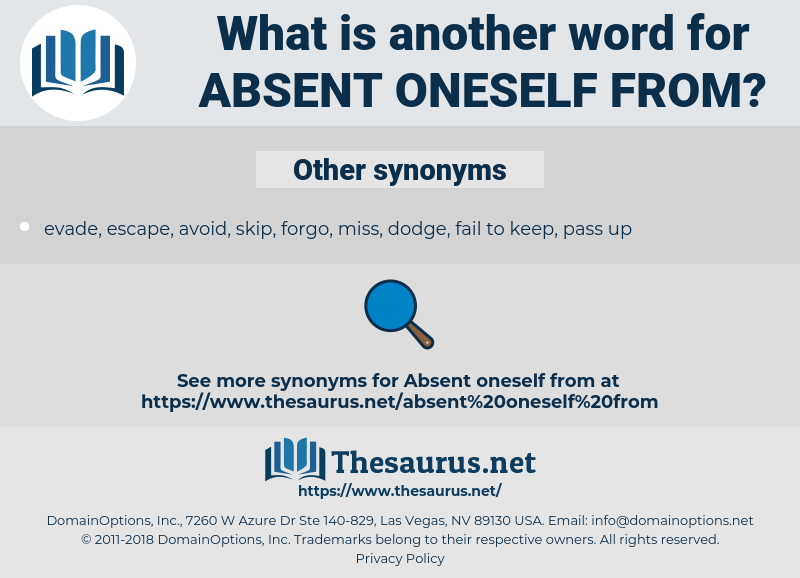 absent oneself from, synonym absent oneself from, another word for absent oneself from, words like absent oneself from, thesaurus absent oneself from