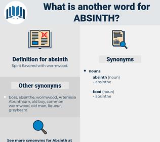 absinth, synonym absinth, another word for absinth, words like absinth, thesaurus absinth