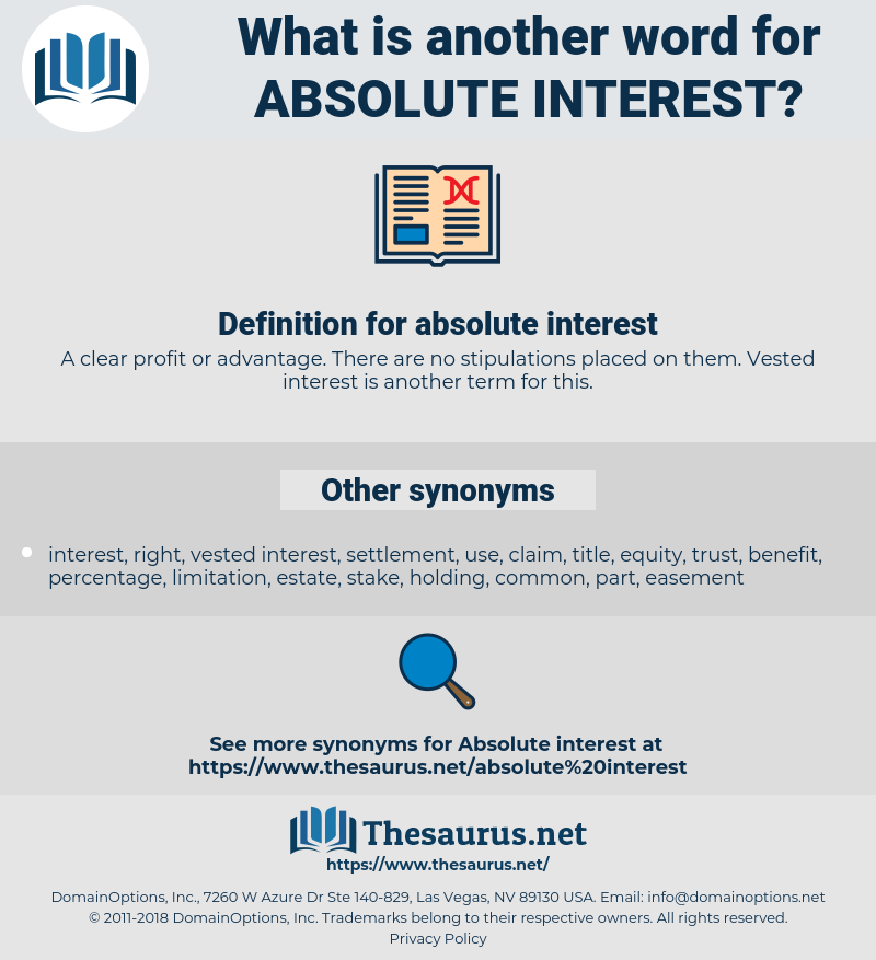 absolute interest, synonym absolute interest, another word for absolute interest, words like absolute interest, thesaurus absolute interest