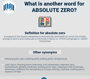 absolute zero, synonym absolute zero, another word for absolute zero, words like absolute zero, thesaurus absolute zero