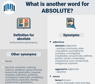 absolute, synonym absolute, another word for absolute, words like absolute, thesaurus absolute