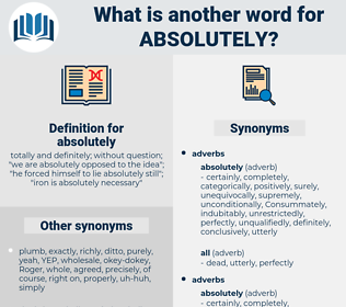 absolutely, synonym absolutely, another word for absolutely, words like absolutely, thesaurus absolutely