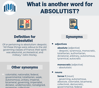 absolutist, synonym absolutist, another word for absolutist, words like absolutist, thesaurus absolutist