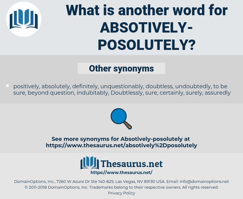 absotively-posolutely, synonym absotively-posolutely, another word for absotively-posolutely, words like absotively-posolutely, thesaurus absotively-posolutely