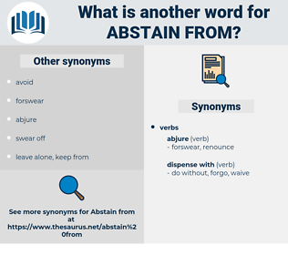 abstain from, synonym abstain from, another word for abstain from, words like abstain from, thesaurus abstain from