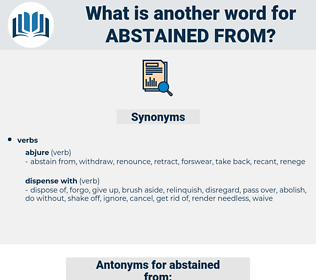 abstained from, synonym abstained from, another word for abstained from, words like abstained from, thesaurus abstained from