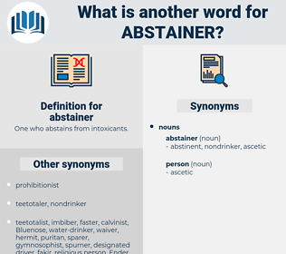 abstainer, synonym abstainer, another word for abstainer, words like abstainer, thesaurus abstainer
